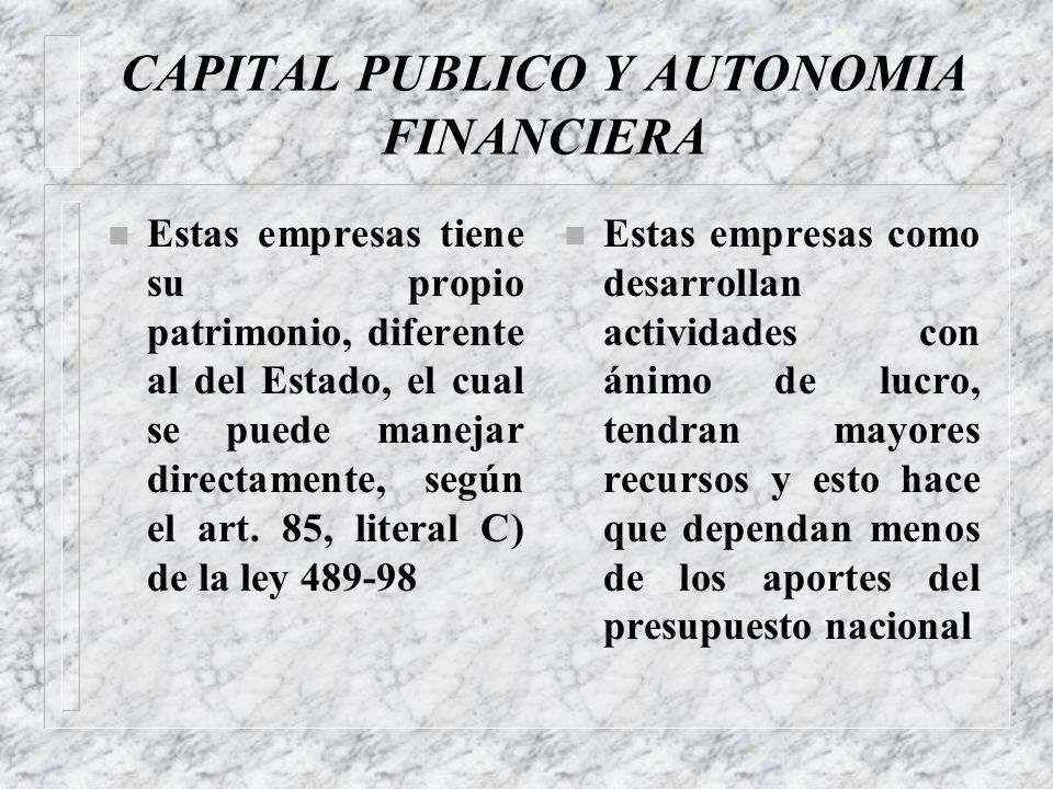 CAPITAL PUBLICO Y AUTONOMIA FINANCIERA