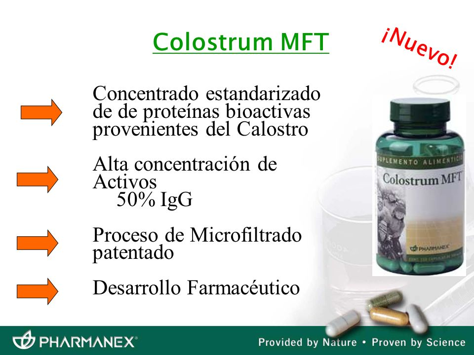 Colostrum MFT¡Nuevo! Concentrado estandarizado de de proteínas bioactivas provenientes del Calostro.