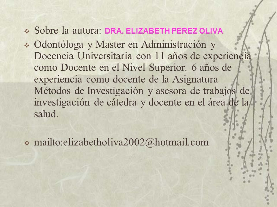 Sobre la autora: DRA. ELIZABETH PEREZ OLIVA