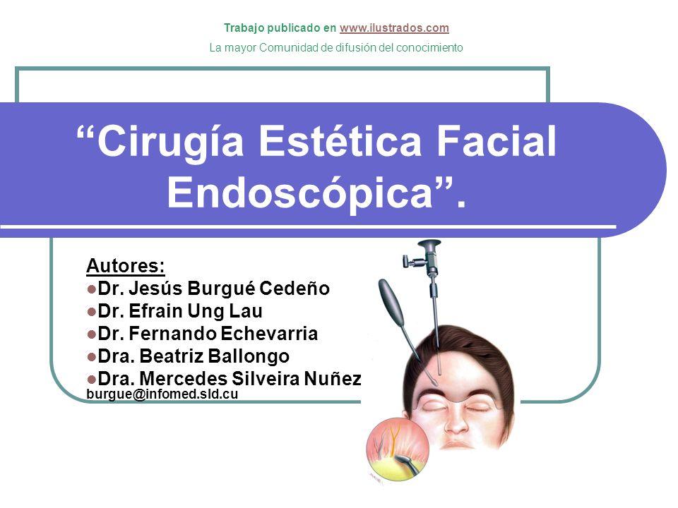 Cirugía Estética Facial Endoscópica .