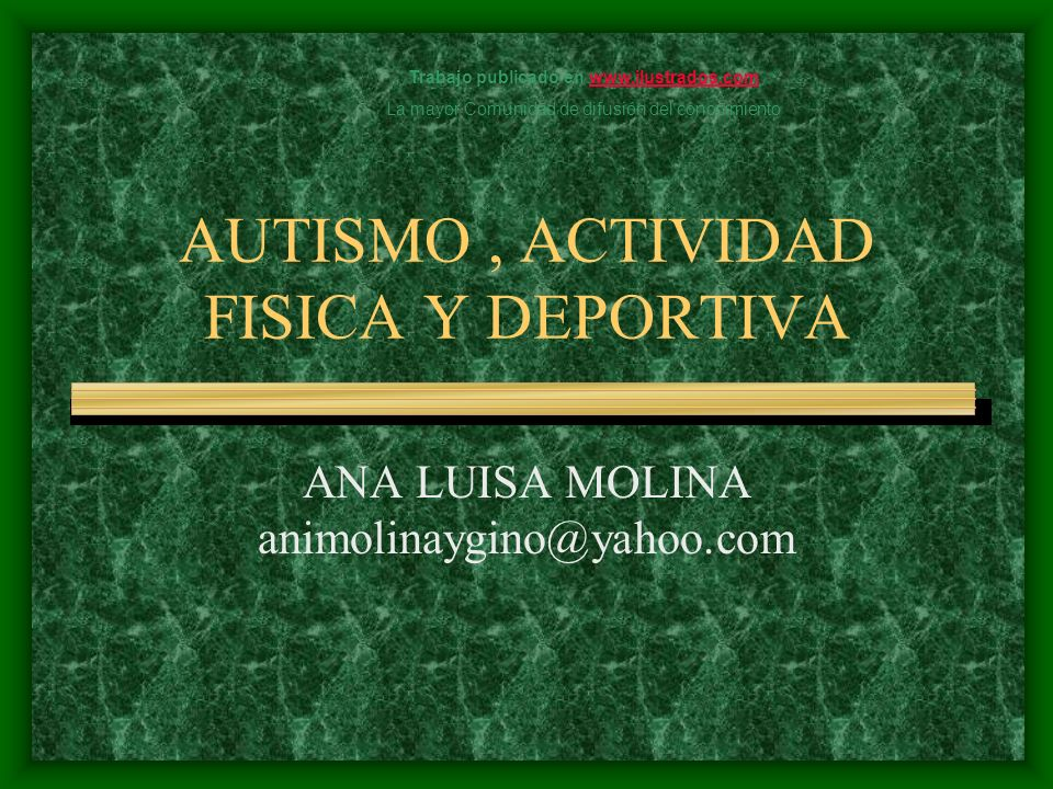 AUTISMO , ACTIVIDAD FISICA Y DEPORTIVA