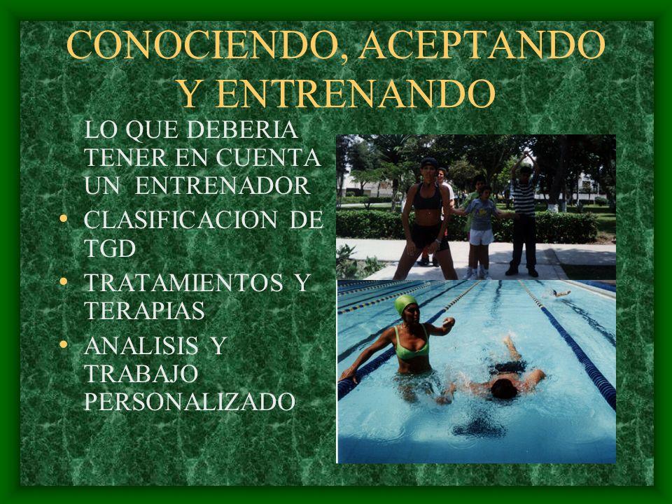 CONOCIENDO, ACEPTANDO Y ENTRENANDO