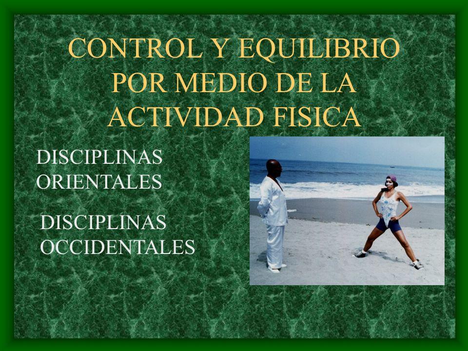 CONTROL Y EQUILIBRIO POR MEDIO DE LA ACTIVIDAD FISICA