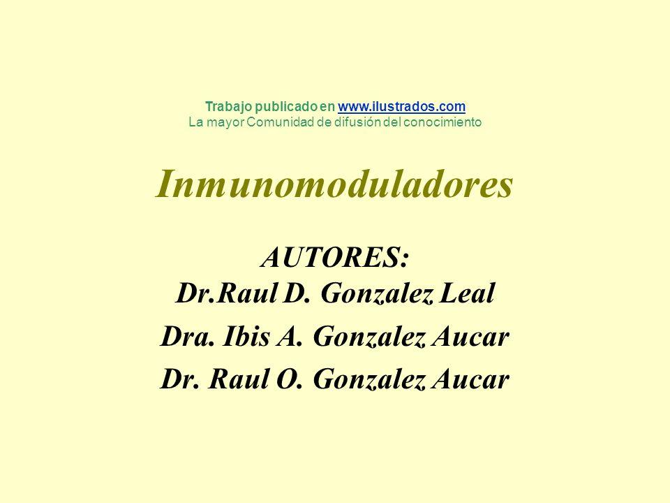 Inmunomoduladores AUTORES: Dr.Raul D. Gonzalez Leal