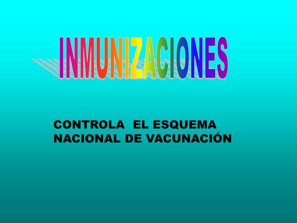 INMUNIZACIONES CONTROLA EL ESQUEMA NACIONAL DE VACUNACIÓN