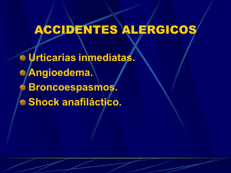 ACCIDENTES ALERGICOS Urticarias inmediatas. Angioedema.