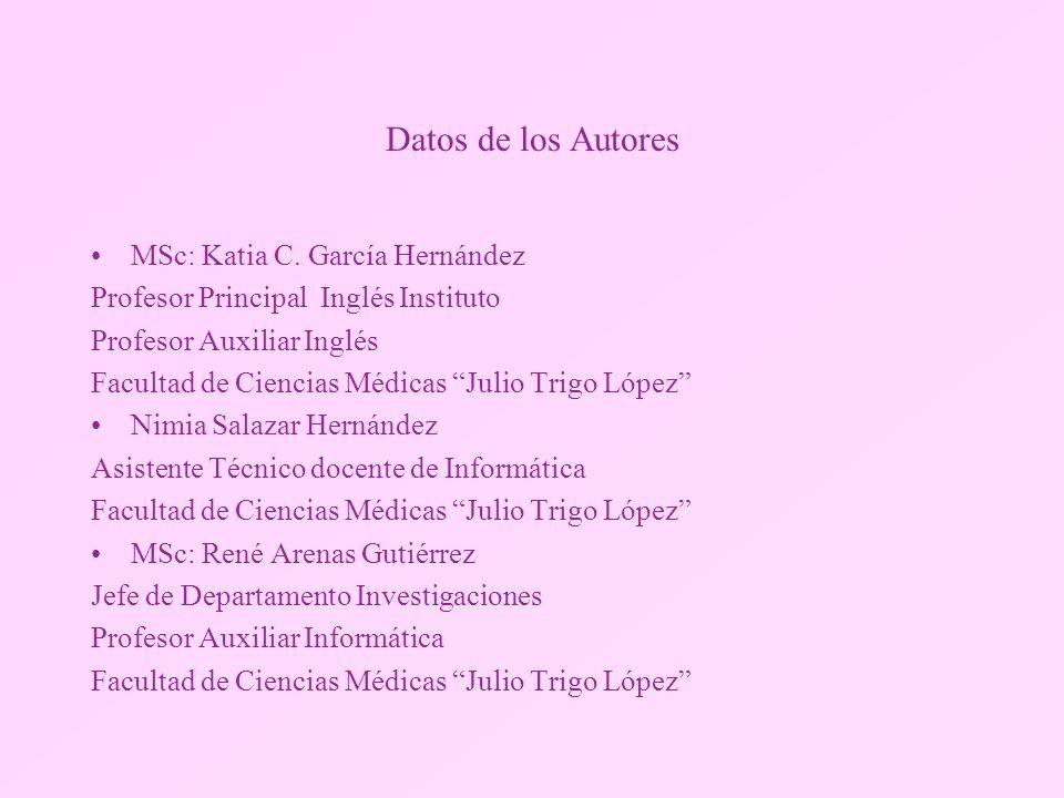 Datos de los Autores MSc: Katia C. García Hernández