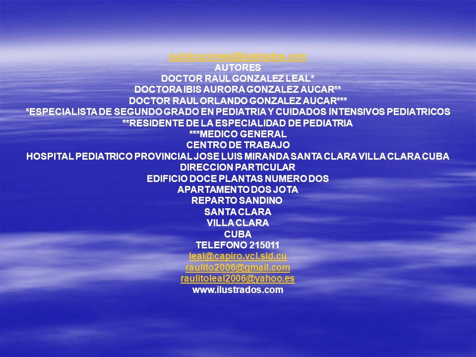 DOCTOR RAUL GONZALEZ LEAL* DOCTORA IBIS AURORA GONZALEZ AUCAR**