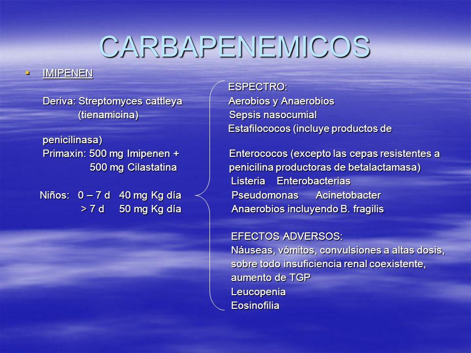 CARBAPENEMICOS IMIPENEN ESPECTRO: