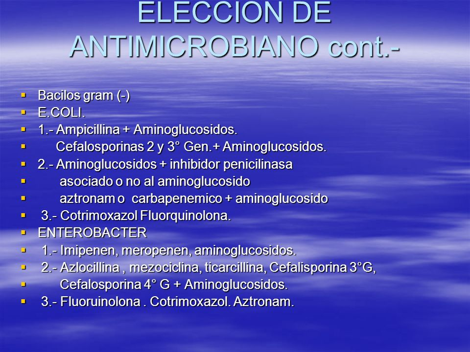 ELECCION DE ANTIMICROBIANO cont.-