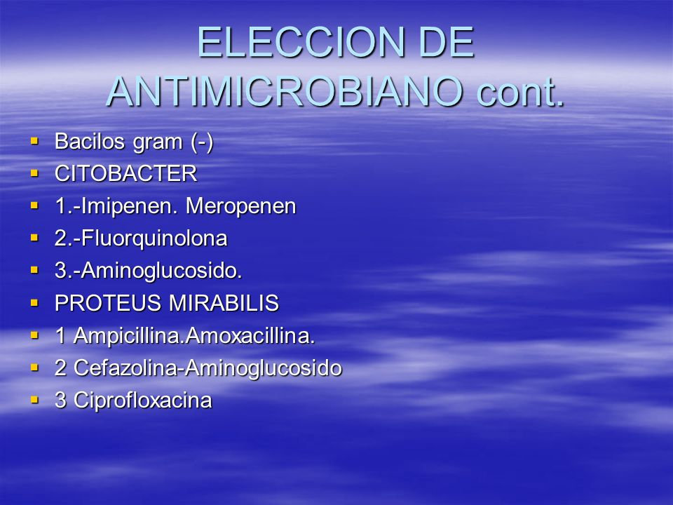 ELECCION DE ANTIMICROBIANO cont.