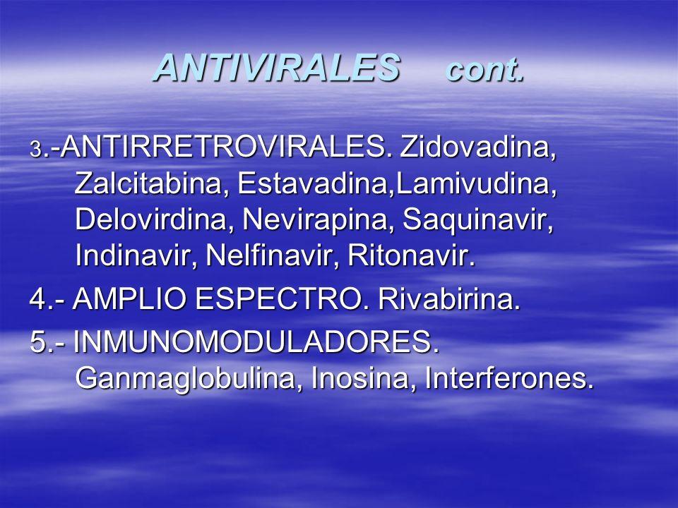 ANTIVIRALES cont. 4.- AMPLIO ESPECTRO. Rivabirina.