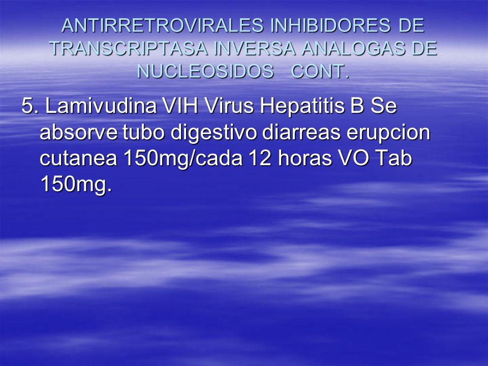 ANTIRRETROVIRALES INHIBIDORES DE TRANSCRIPTASA INVERSA ANALOGAS DE NUCLEOSIDOS CONT.