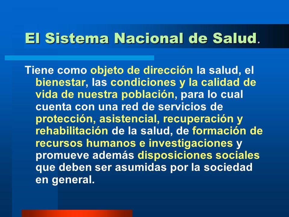El Sistema Nacional de Salud.