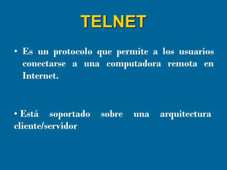TELNET Es un protocolo que permite a los usuarios conectarse a una computadora remota en Internet.