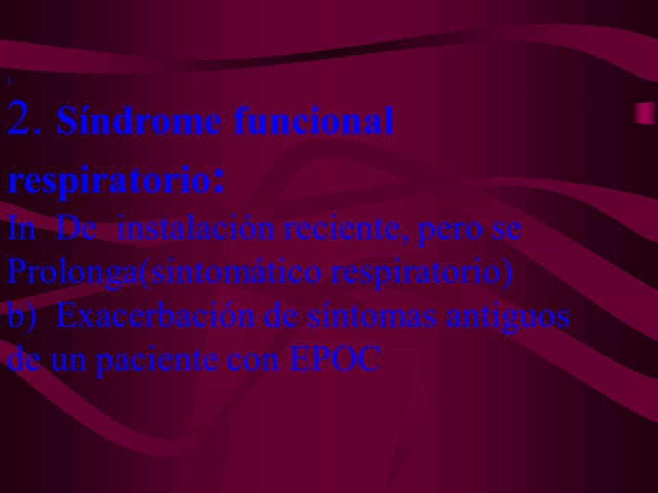 2. Síndrome funcional respiratorio: