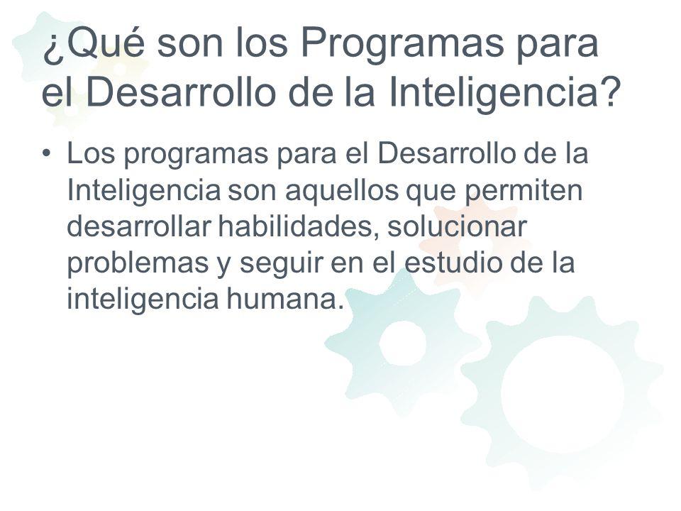 ¿Qué son los Programas para el Desarrollo de la Inteligencia