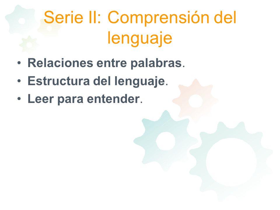 Serie II: Comprensión del lenguaje