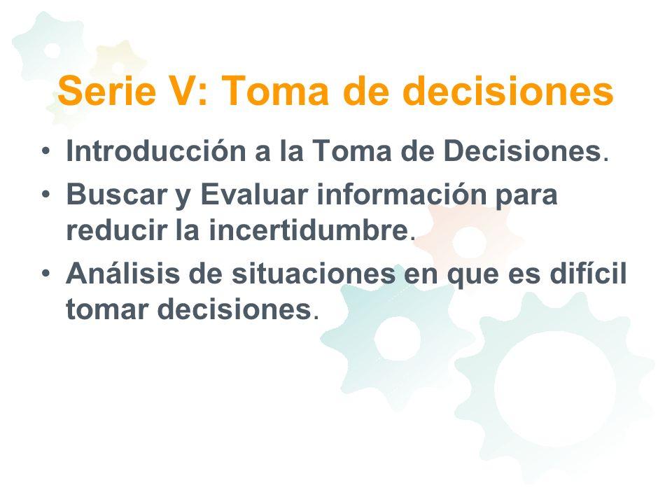 Serie V: Toma de decisiones