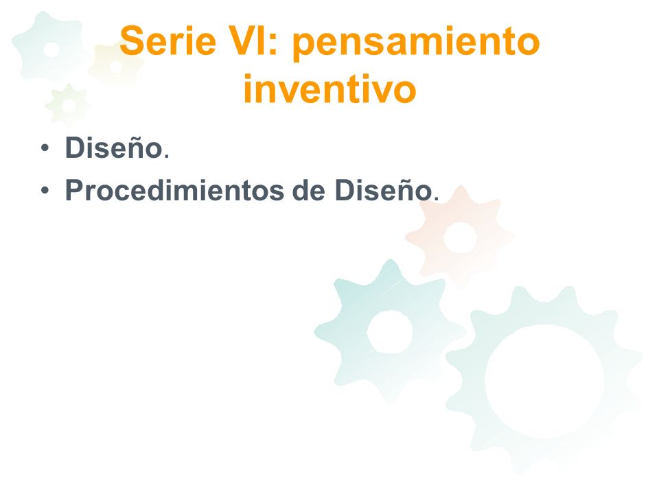 Serie VI: pensamiento inventivo