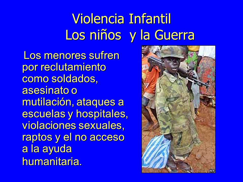 Violencia Infantil Los niños y la Guerra