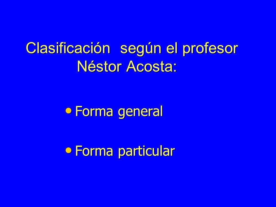 Clasificación según el profesor Néstor Acosta: