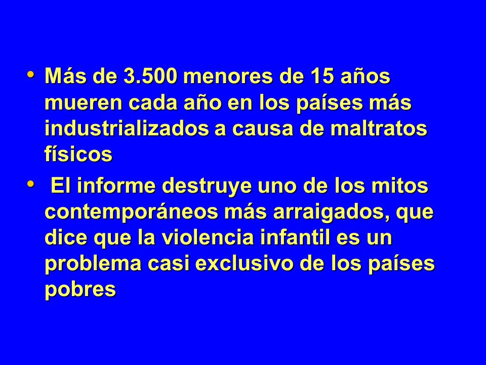 Más de 3.500 menores de 15 años mueren cada año en los países más industrializados a causa de maltratos físicos