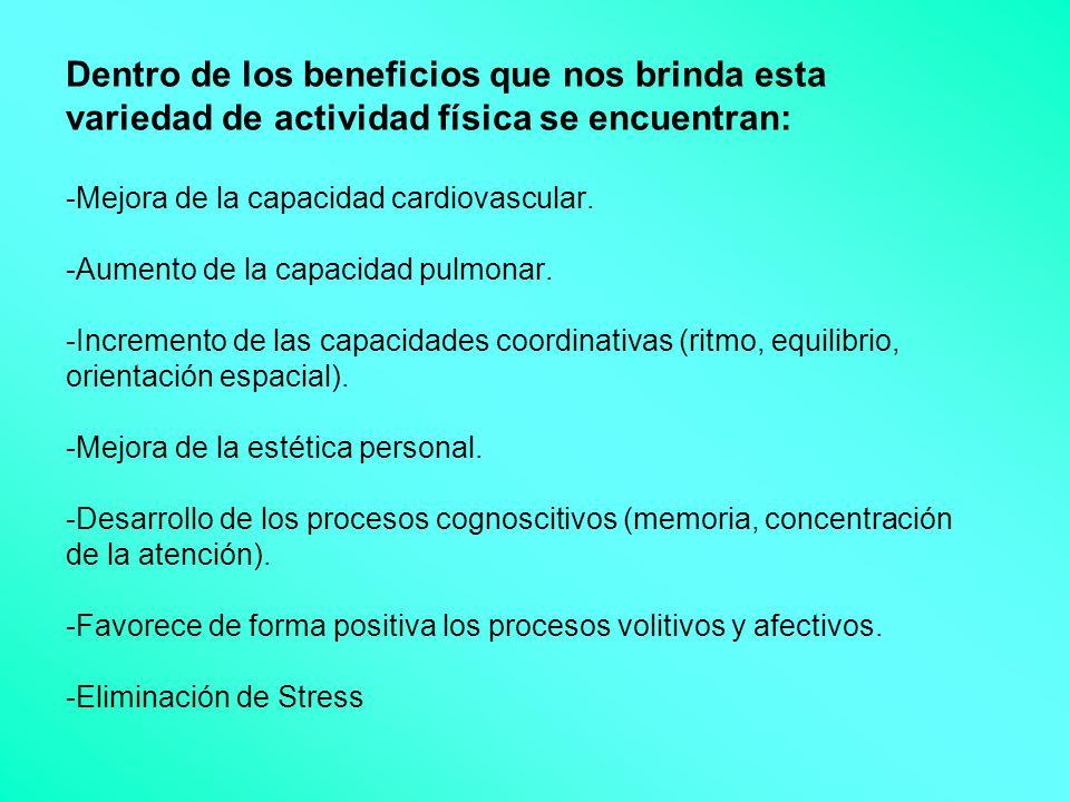 Dentro de los beneficios que nos brinda esta variedad de actividad física se encuentran: -Mejora de la capacidad cardiovascular.