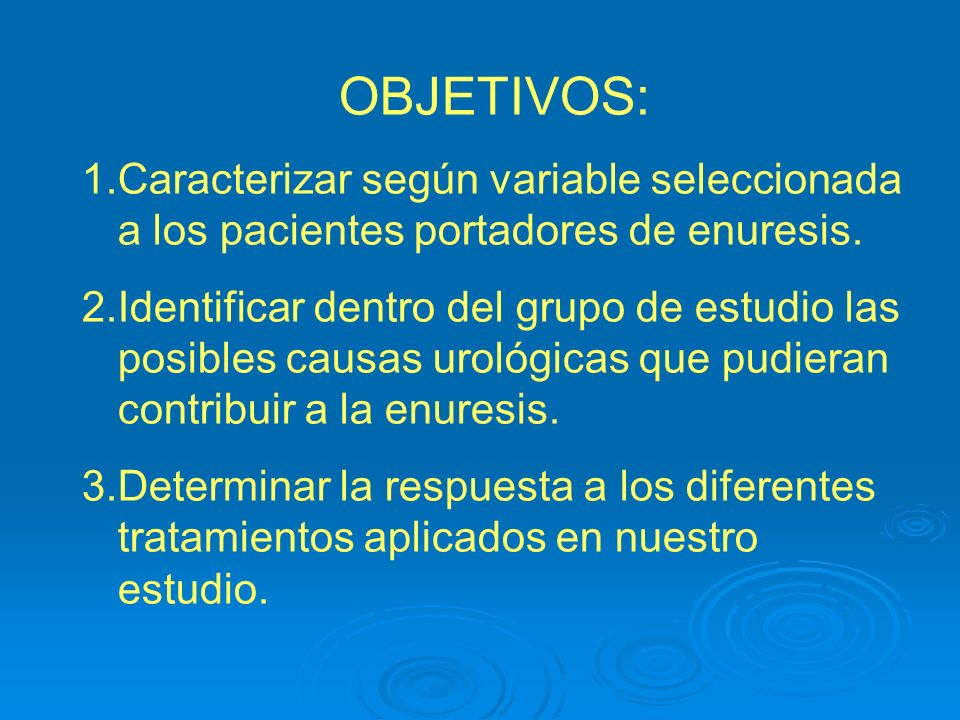 OBJETIVOS:Caracterizar según variable seleccionada a los pacientes portadores de enuresis.