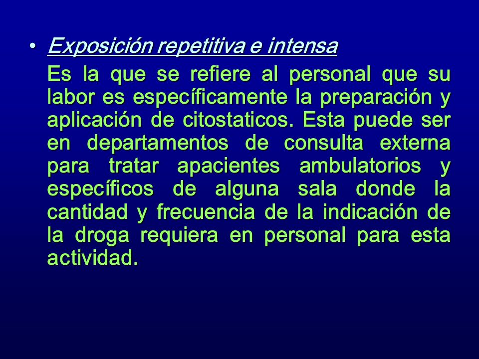 Exposición repetitiva e intensa