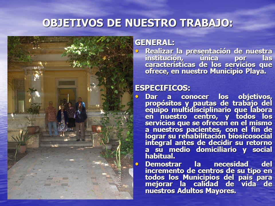 OBJETIVOS DE NUESTRO TRABAJO: