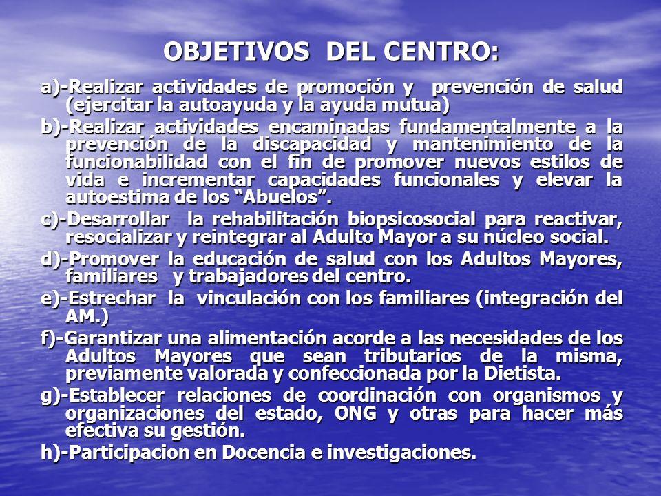 OBJETIVOS DEL CENTRO: a)-Realizar actividades de promoción y prevención de salud (ejercitar la autoayuda y la ayuda mutua)