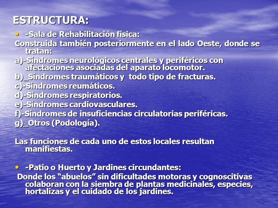 ESTRUCTURA: -Sala de Rehabilitación física: