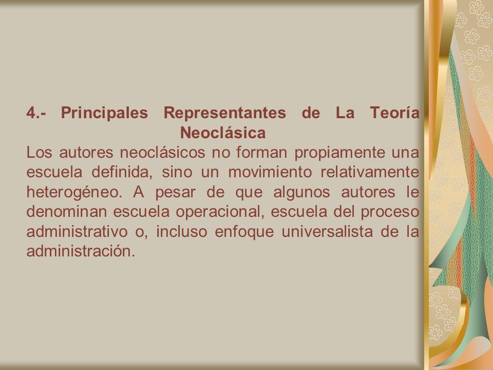 4.- Principales Representantes de La Teoría Neoclásica Los autores neoclásicos no forman propiamente una escuela definida, sino un movimiento relativamente heterogéneo.