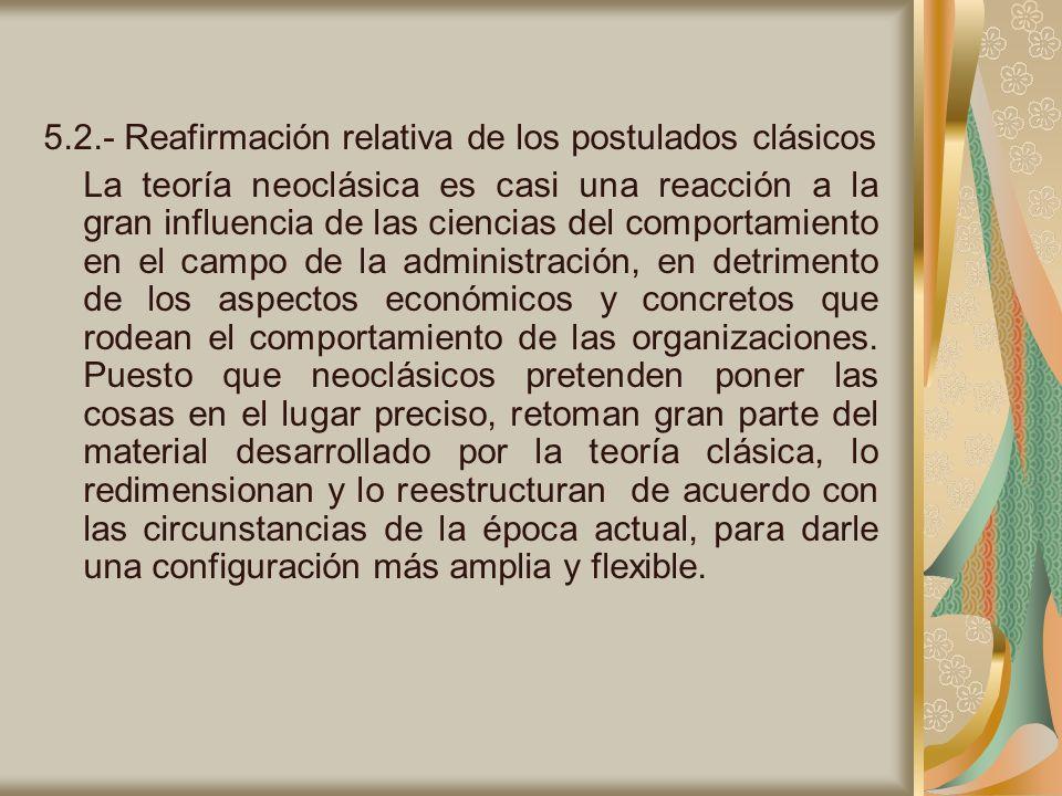 5.2.- Reafirmación relativa de los postulados clásicos