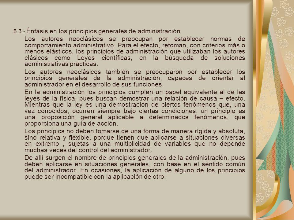 5.3.- Énfasis en los principios generales de administración