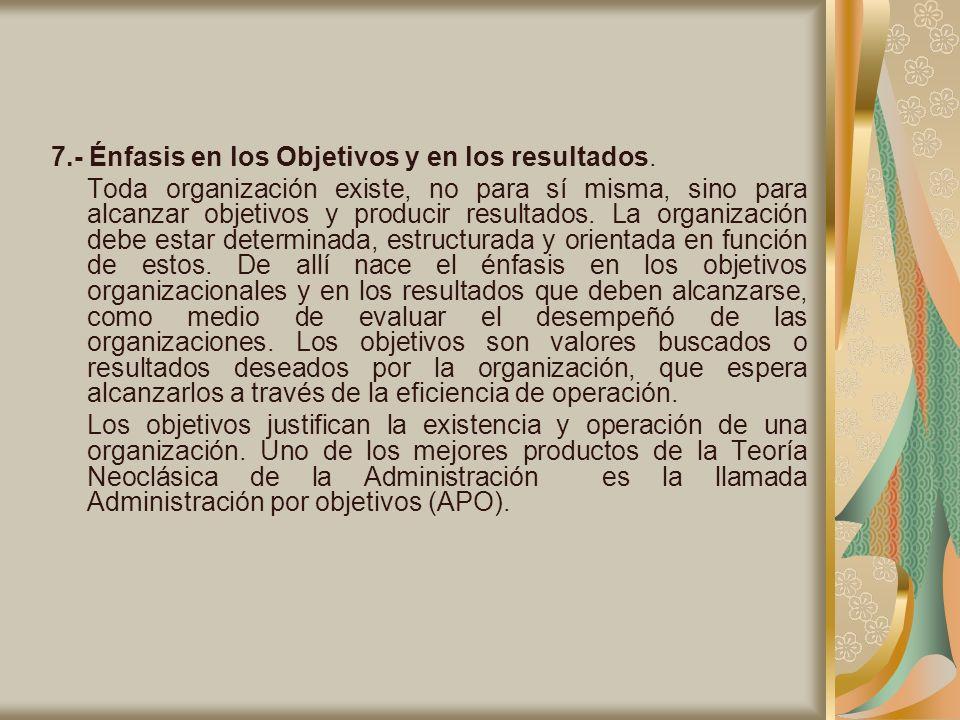 7.- Énfasis en los Objetivos y en los resultados.