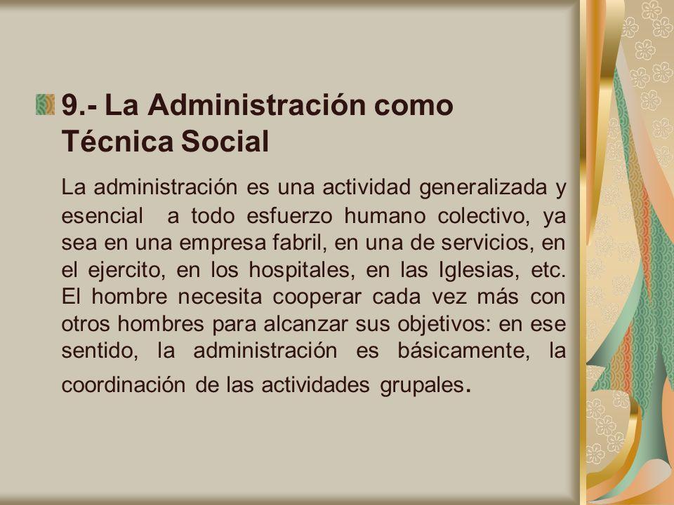9.- La Administración como Técnica Social
