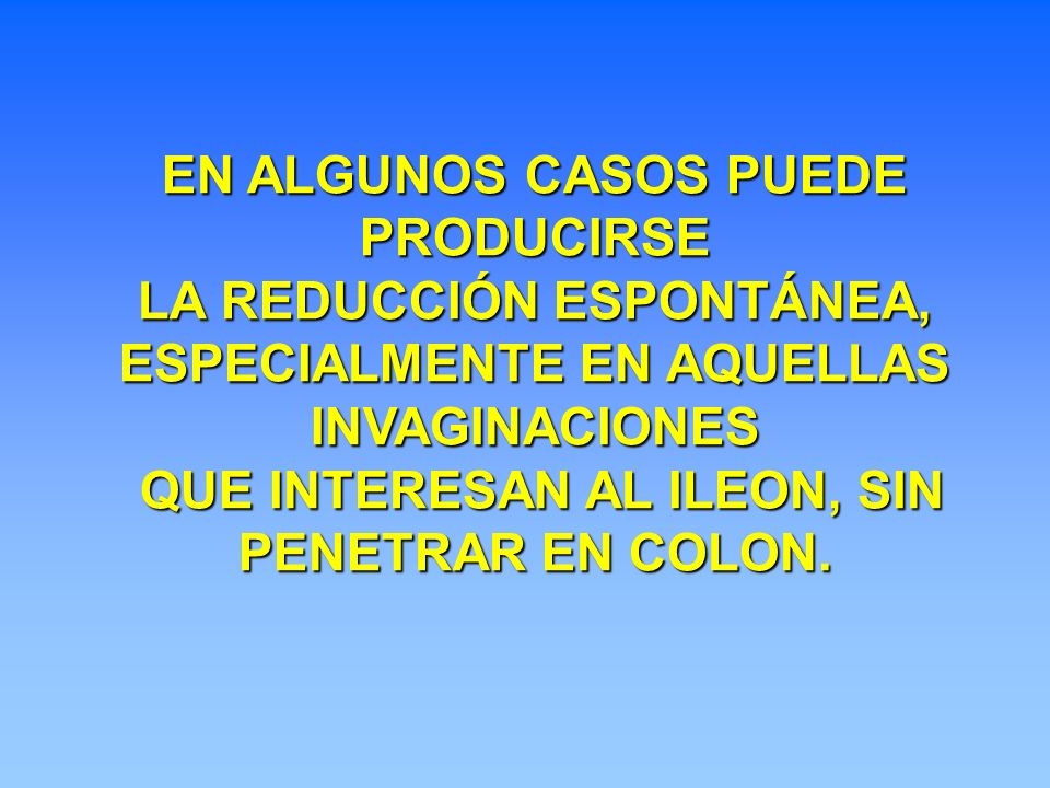 LA REDUCCIÓN ESPONTÁNEA, ESPECIALMENTE EN AQUELLAS INVAGINACIONES