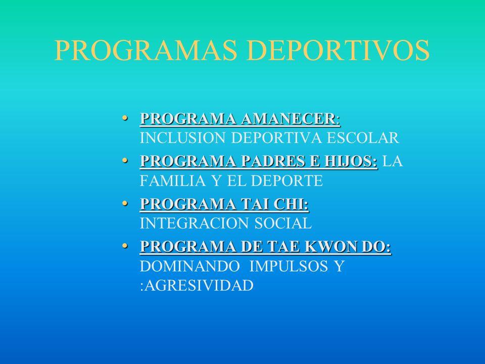 PROGRAMAS DEPORTIVOS PROGRAMA AMANECER: INCLUSION DEPORTIVA ESCOLAR