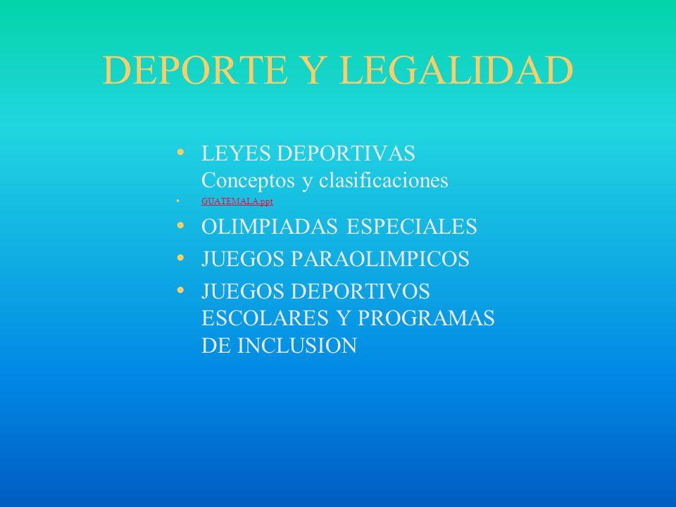 DEPORTE Y LEGALIDAD LEYES DEPORTIVAS Conceptos y clasificaciones