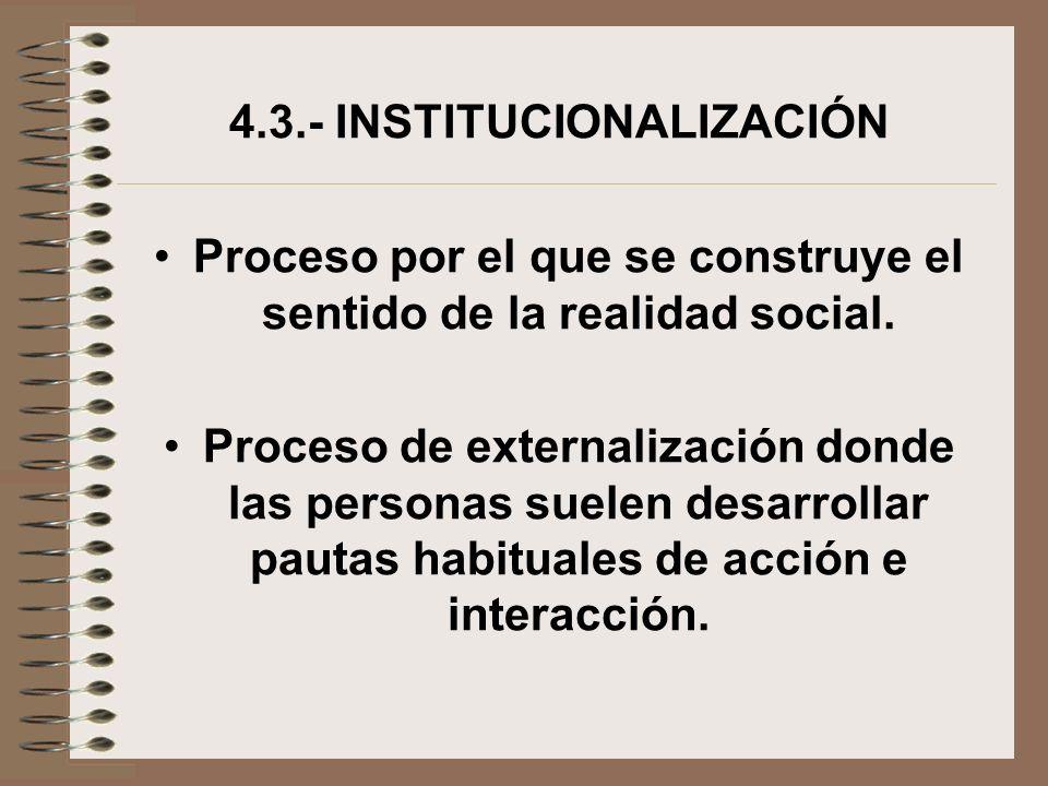 4.3.- INSTITUCIONALIZACIÓN