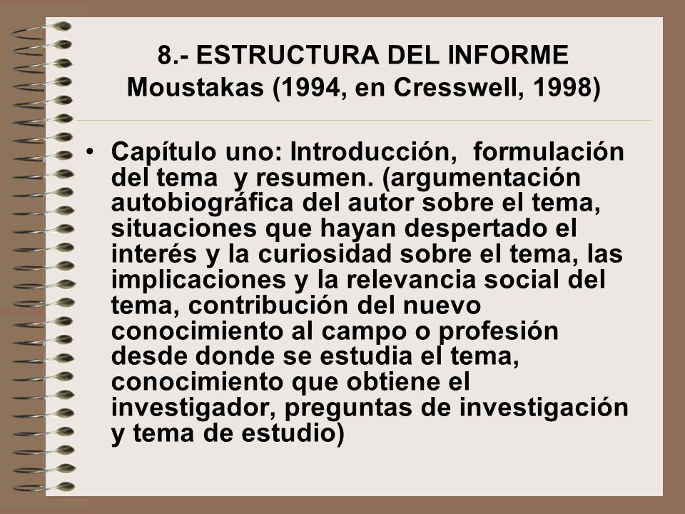 8.- ESTRUCTURA DEL INFORME Moustakas (1994, en Cresswell, 1998)
