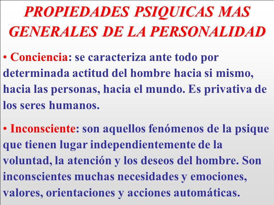 PROPIEDADES PSIQUICAS MAS GENERALES DE LA PERSONALIDAD