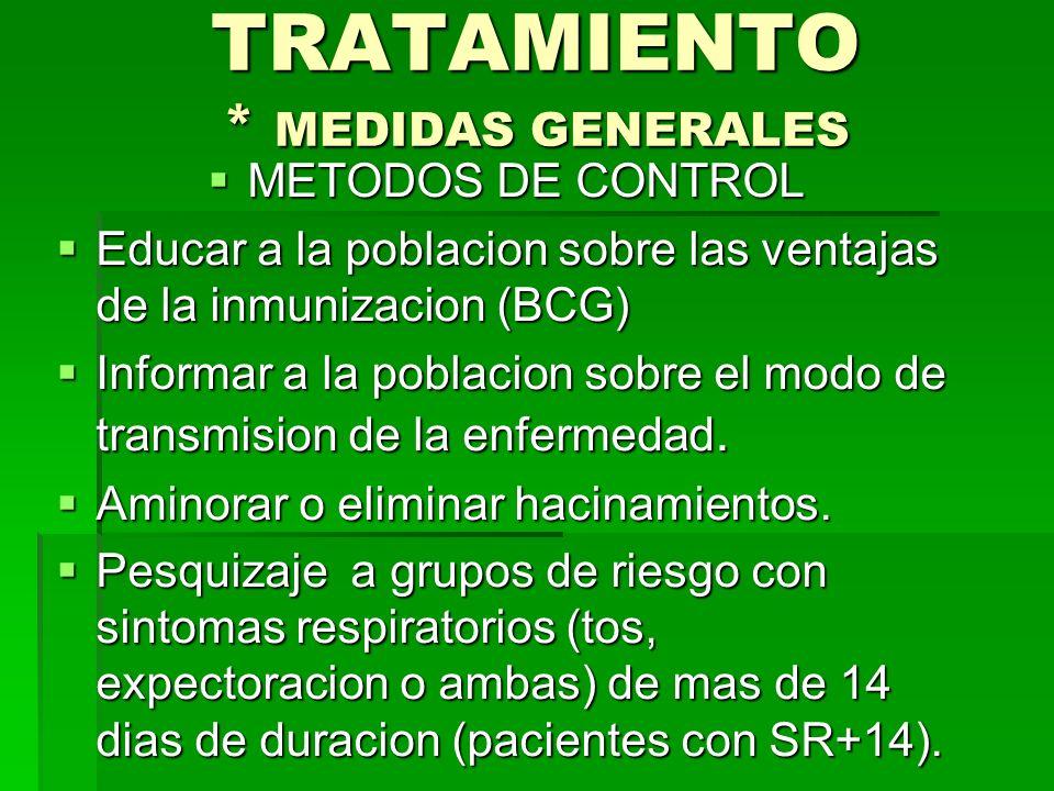 TRATAMIENTO * MEDIDAS GENERALES