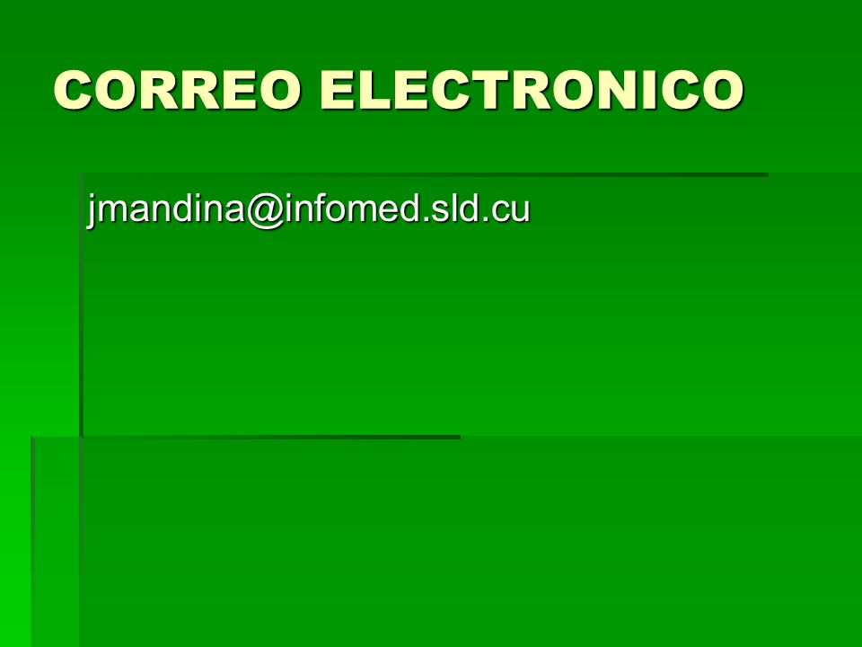 CORREO ELECTRONICO jmandina@infomed.sld.cu