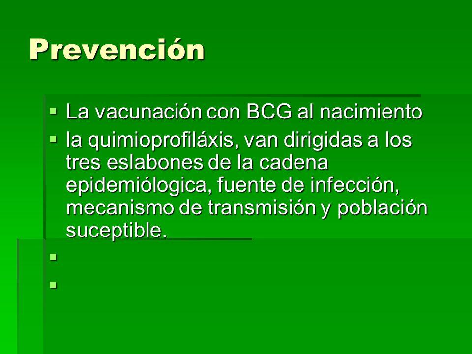 Prevención La vacunación con BCG al nacimiento