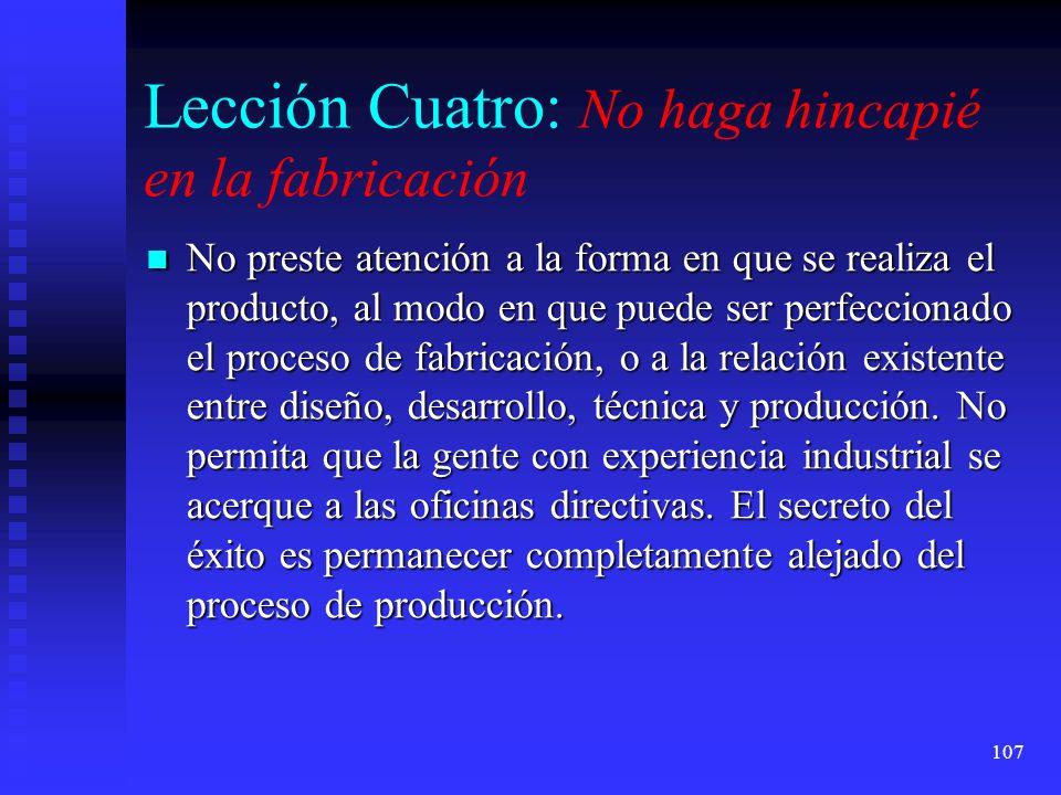 Lección Cuatro: No haga hincapié en la fabricación