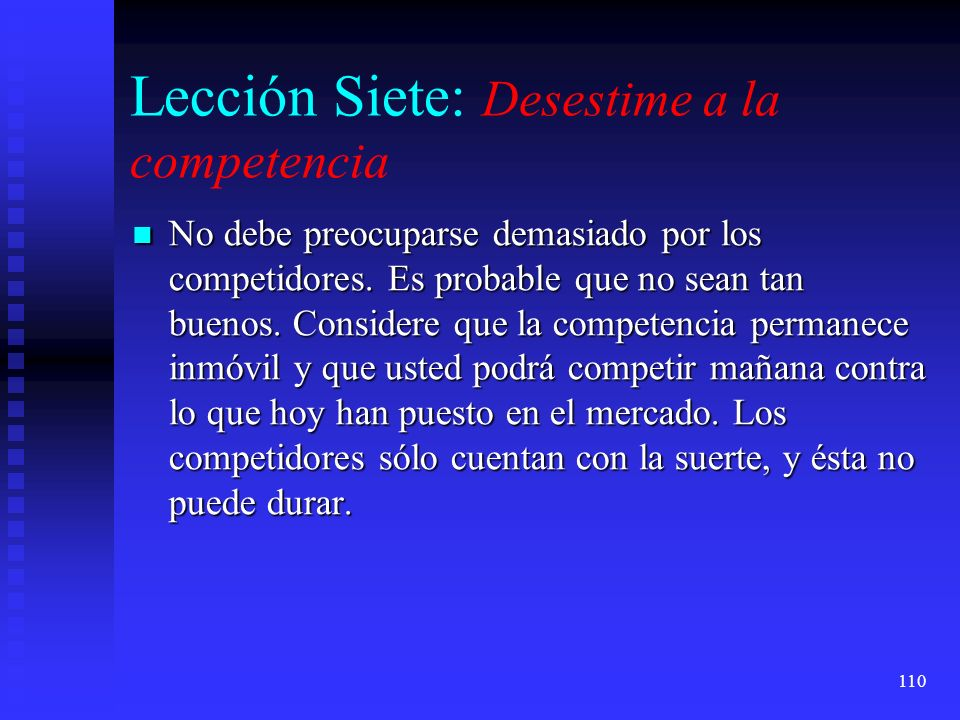 Lección Siete: Desestime a la competencia