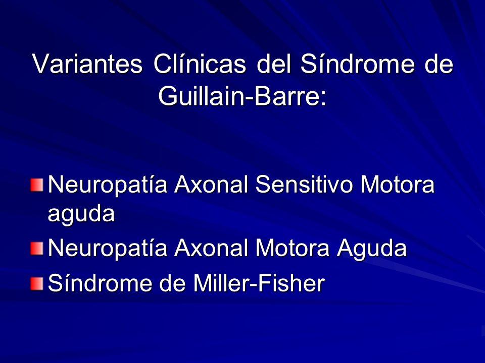 Variantes Clínicas del Síndrome de Guillain-Barre: